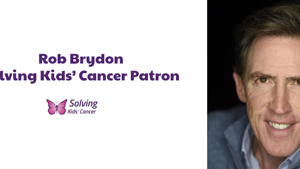 Rob Brydon - Solving Kids' Cancer Patron
